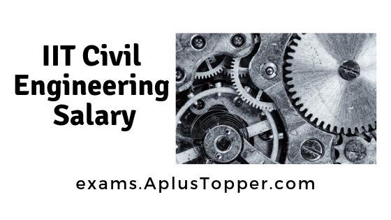IIT Civil Engineering Salary