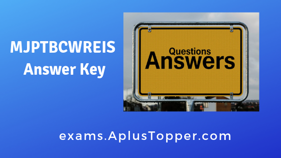 MJPTBCWREIS – Answer Key