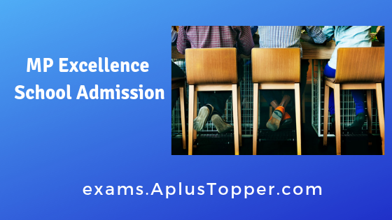 MP Excellence School Admission 2019