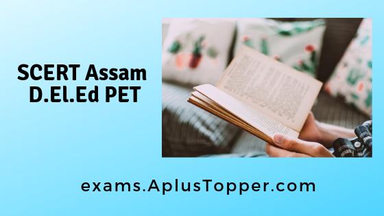 SCERT Assam D.El.Ed PET 2019