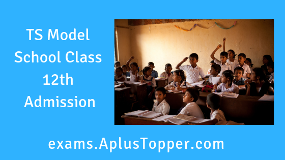 TS Model School Class 12th Admission