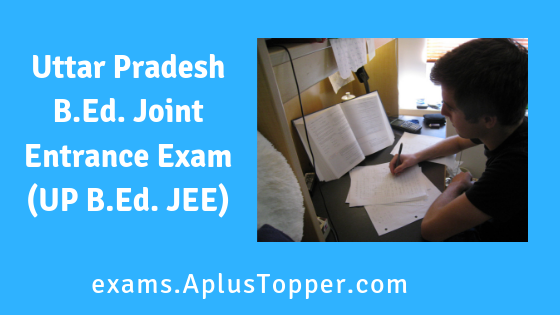 Uttar Pradesh B.Ed. Joint Entrance Exam (UP B.Ed. JEE)