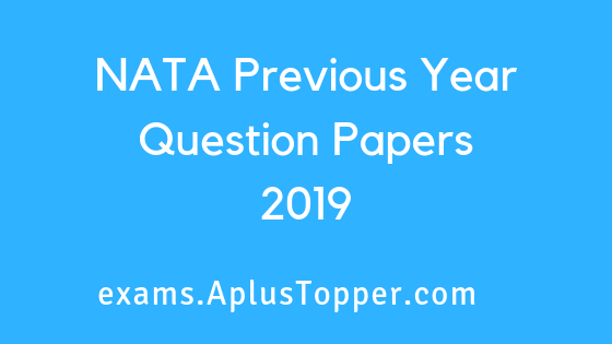 NATA Previous Year Question Papers 2019
